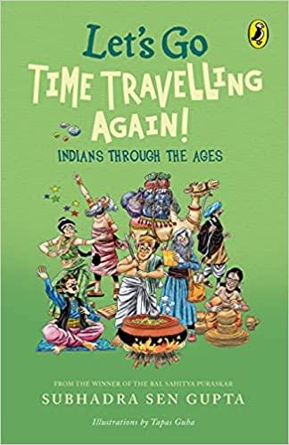 Let's go time travelling again - Subhadra Sen Gupta